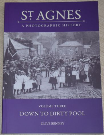 St Agnes - A Photographic History, by Clive Benney, subtitled 'Volume Three, Down to Dirty Pool'